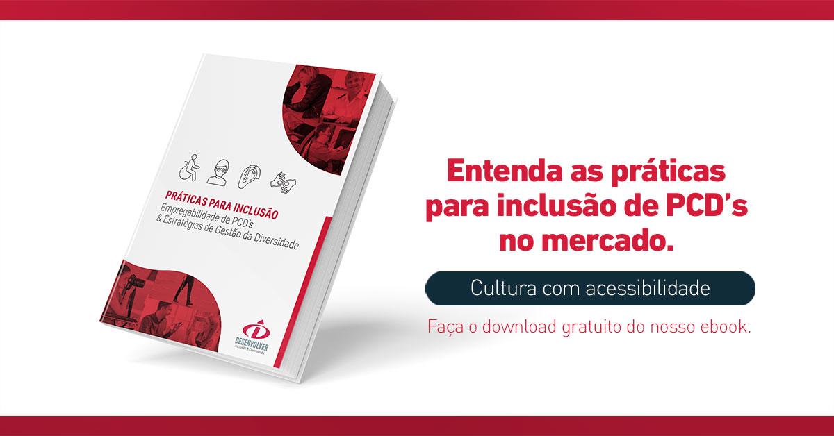 """Capa do ebook e texto """" Entenda as práticas para inclusão de PCD's no mercado. Cultura com acessibilidade Faça o download gratuito do nosso ebook."""""""
