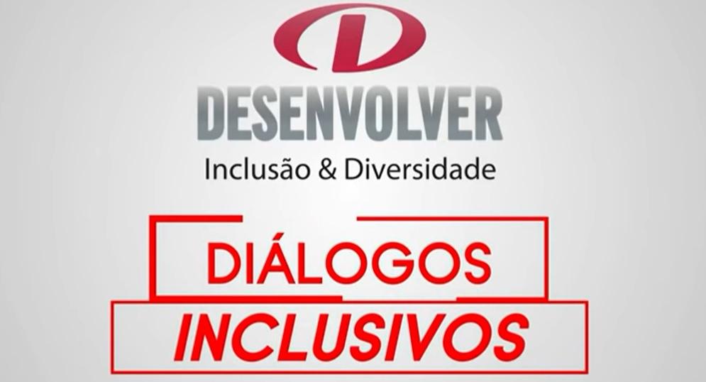 Desenvolver Inclusão & Diversidade, Diálogos Inclusivos