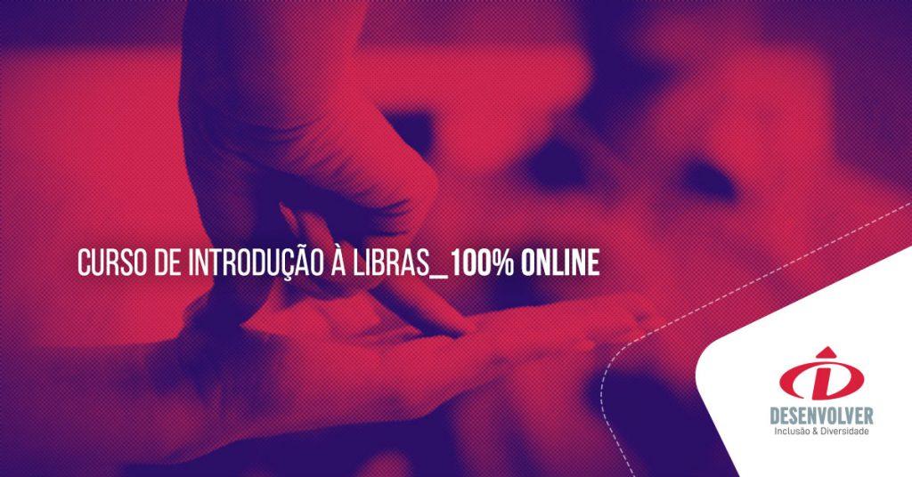 """Mãos sinais em libras, texto """"Curso de Introdução à Libras_100% Online"""