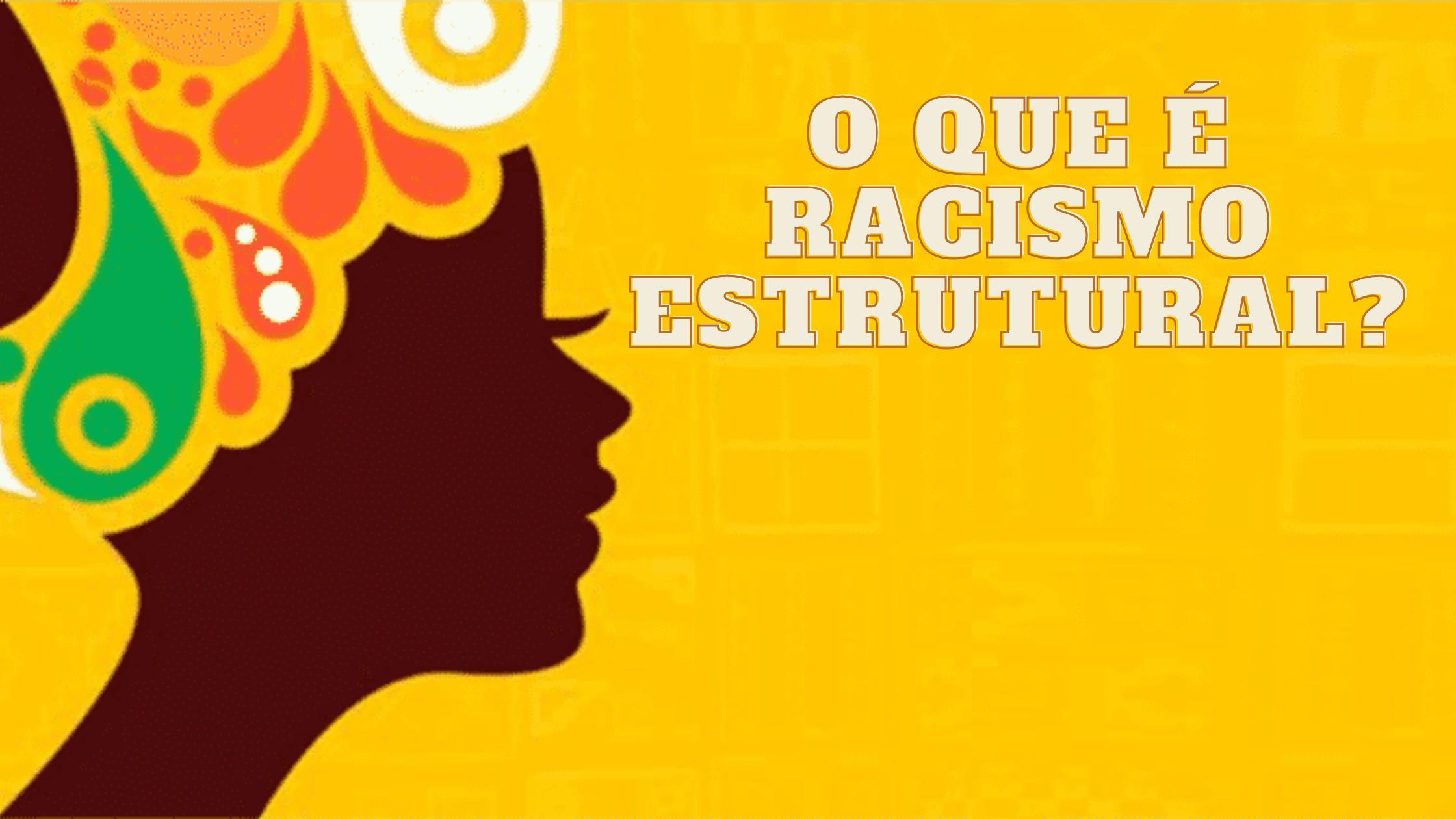 o que é racismo estrutural__capa (1)